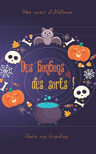 Mon carnet d'Halloween Des bonbons ou des sorts !: Toutes mes friandises (Famille et Cie, Band 4)