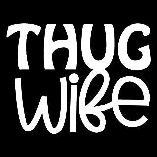 Creative Concept Ideas Thug Wife Funny CCI Decal Vinyl Sticker|Cars Trucks Vans Walls Laptop|White|5.5 x 4.25 in|CCI2266