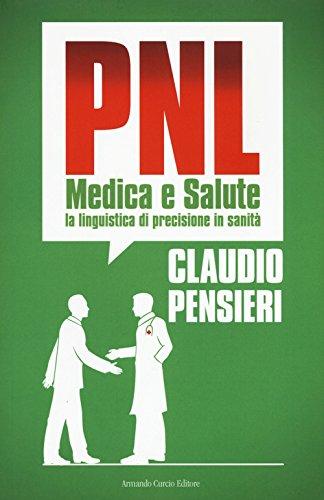PNL medica e salute. La linguistica di precisione in sanità (Saper&Fare)