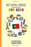 My travel journal for kids Lisbon: Travel diary to fill in   102 pages, 6x9 inches   To accompany the children during their stay