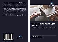 """Lexicaal-semantisch veld 'Kleur': In de roman van Michail Boelgakov """"De Witte Garde"""""""