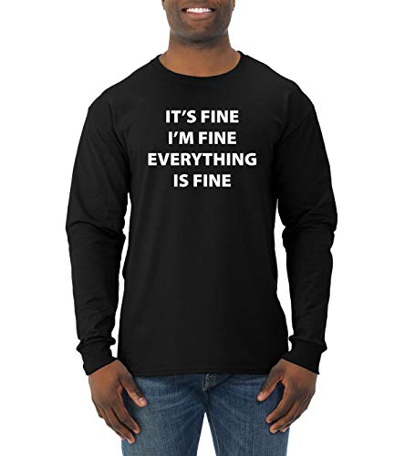 It's Fine I'm Fine Everything is Fine Quarantine Social Distance Anti-Flu Virus   Mens Pop Culture Long Sleeve T-Shirt, Black, Medium