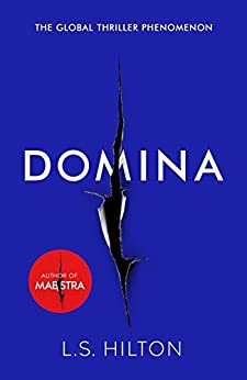 Domina: More dangerous. More shocking. The thrilling new bestseller from the author of MAESTRA (Maestra 2) by [LS Hilton]