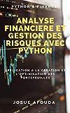 Analyse financière et Gestion des Risques avec Python: Application à la création et l'optimisation des Portefeuilles