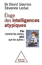 Éloge des intelligences atypiques - Pas comme les autres, plus que les autres ! (OJ.PSYCHOLOGIE) de David Gourion