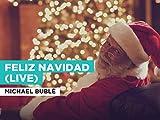 Feliz Navidad (Live) al estilo de Michael Bublé
