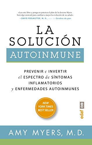 La solución autoinmune. Prevenir e invertir el espectro de síntomas y enfermedades autoinmunes (Plus Vitae)