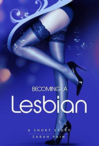 Bесоming a Lesbian: A Lesbian Short Story (English Edition)