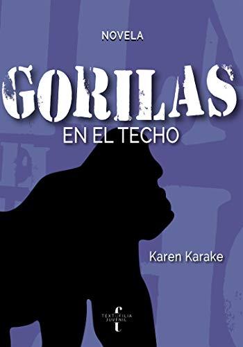 Gorilas en el techo eBook: Karake, Karen: Amazon.com.mx: Tienda Kindle