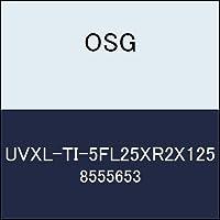 OSG 超硬ラジアス UVXL-TI-5FL25XR2X125 商品番号 8555653