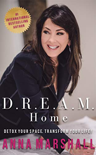 D.R.E.A.M. Home: Detox Your Space, Transform Your Life (English Edition)