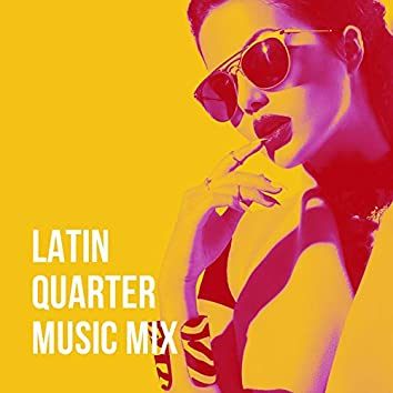 Latin Quarter Music Mix