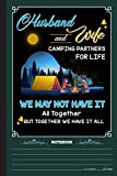 Husband And Wife Camping PArtners For Life Notebook: A Notebook, Journal Or Diary For Camper, Camping Lover - 6 x 9 inches, College Ruled Lined Paper, 120 Pages
