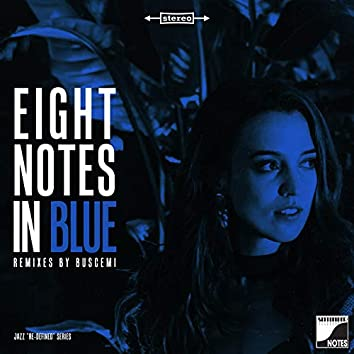 Eight Notes In Blue (Remixed By Buscemi)