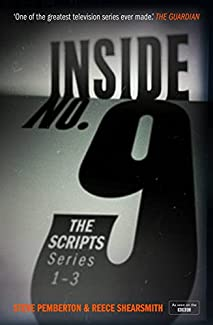 Steve Pemberton & Reece Shearsmith - Inside No. 9 - The Scripts: Series 1-3