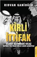 Kirli Ittifak Esaret Altindaki Hicaz - Batinin Yüz Yillik Kölesi Suudi Arabistan