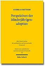 Perspektiven der Minderjährigenadoption (Studien Zum Auslandischen Und Internationalen Privatrecht) (German Edition)