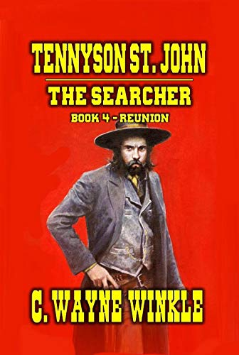 Tennyson 'Ten' St. John The Searcher Reunion: A Western Adventure (The Searcher Western Series Book 4)
