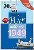 Aufgewachsen in der DDR - Wir vom Jahrgang 1949 - Kindheit und Jugend: 70. Geburtstag