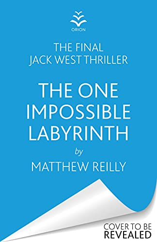 The One Impossible Labyrinth: Pre-order the Final Jack West Thriller Now (Jack West Series) (English Edition)