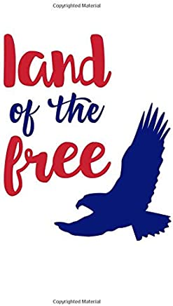 Land Of The Free: American Patriotism Journal Composition Book