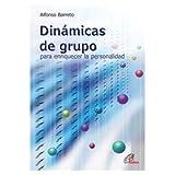 Dinámicas de grupo: para enriquecer la personalidad: 10 (Dinamismo y Vida)