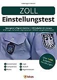 Zoll Einstellungstest: Eignungstest erfolgreich bestehen | 1.000 Aufgaben mit Lösungen | Erfahrungsberichte, Fachwissen, Allgemeinwissen, Logik, Konzentration, Sprache | Mittlerer & gehobener Dienst