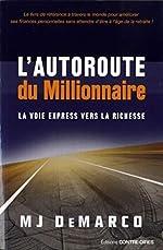 L'autoroute du millionnaire de Mj Demarco