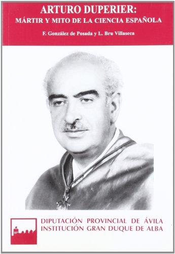 Arturo Duperier, mártir y mito de la ciencia española (Serie general)