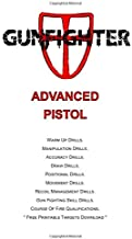 Gunfighter Advanced Pistol: Training warm ups, drills, exercises and qualifications.