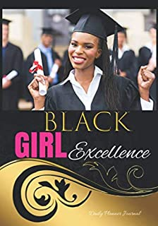 Black Girl Excellence Daily Planner Journal: African American Black Women Empowerment Positive Affirmations Quotes Agenda Book To Write In