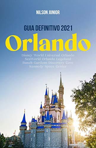 Orlando: Guia Definitivo 2021: Todos os segredos e dicas para curtir o lugar mais feliz da Terra (Guias Definitivos de Orlando)