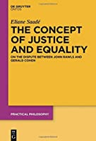 The Concept of Justice and Equality (Practical Philosophy) by Eliane Saade(2015-09-25)