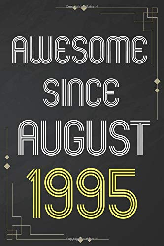 awesome since august 1995: Vintage Notebook Gift Idea for 25th Birthday Gifts for Men and women