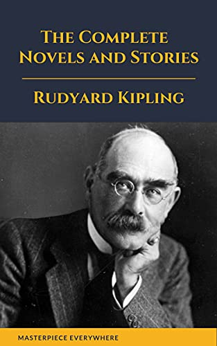 Rudyard Kipling : The Complete Novels and Stories (English Edition)
