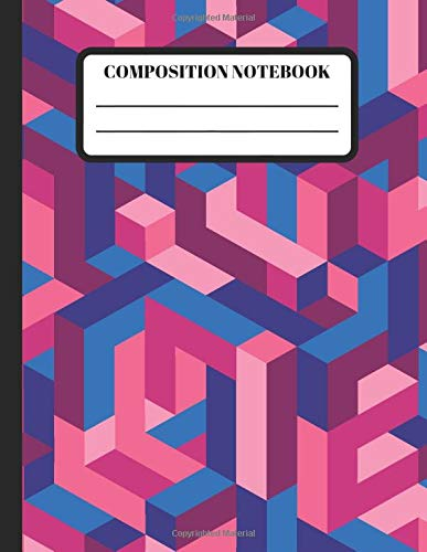 Composition Notebook: 3D Pattern Composition Notebook / Journal - 8.x5 x 11 Inches with 110 Wide Ruled Pages - Great Gift for School