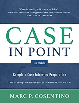 Case in Point 11: Complete Case Interview Preparation (English Edition) par [Marc P  Cosentino]