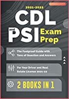 CDL and PSI Exam Prep [2 Books in 1]: The Foolproof Guide with Tens of Question and Answers for Your Driver and Real Estate License (2021-22)