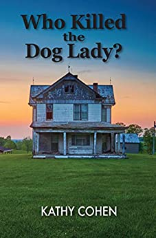 Who Killed the Dog Lady? by [Kathy Cohen]