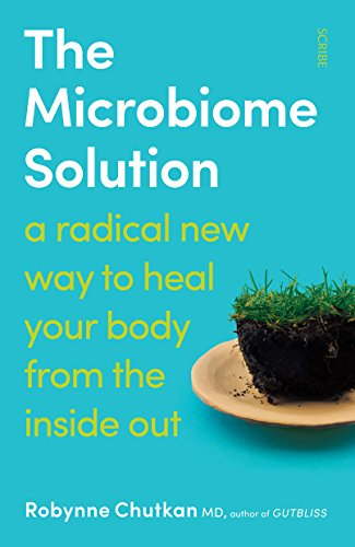 The Microbiome Solution: a radical new way to heal your body from the inside out (English Edition)