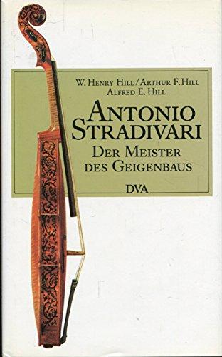 Antonio Stradivari. Der Meister des Geigenbaus ( 1644 - 1737)