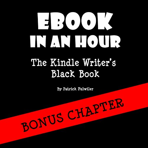 eBook in an Hour     The Kindle Writer's Black Book              By:                                                                                                                                 Patrick Fulwiler                               Narrated by:                                                                                                                                 Patrick Fulwiler                      Length: 56 mins     11 ratings     Overall 3.5