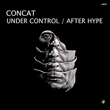 Under Control / After Hype