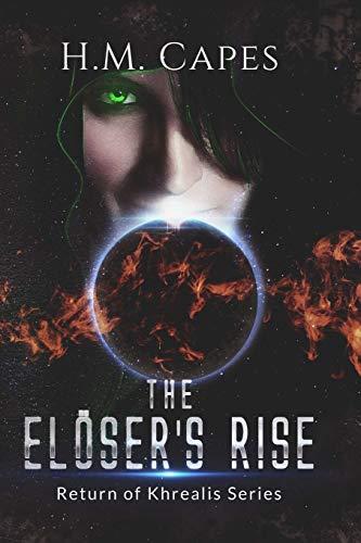 The Elöser's Rise: Return of Khrealis Series