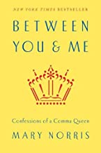 Between You & Me – Confessions of a Comma Queen