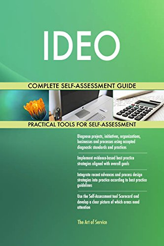 IDEO All-Inclusive Self-Assessment - More than 660 Success Criteria, Instant Visual Insights, Comprehensive Spreadsheet Dashboard, Auto-Prioritized for Quick Results