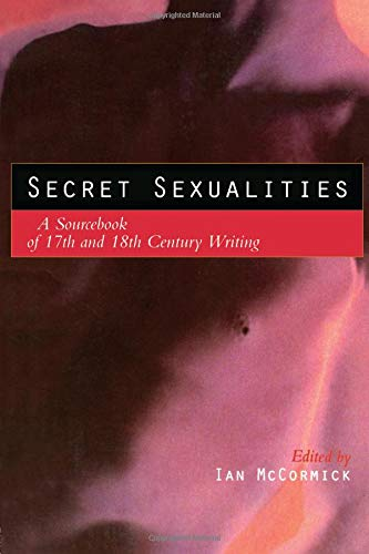 Secret Sexualities: A Sourcebook of 17th and 18th Century Writing (Engineering)
