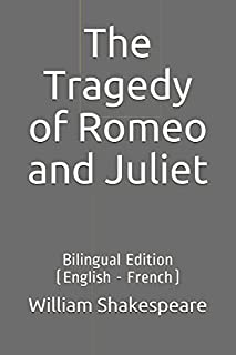 The Tragedy of Romeo and Juliet: Bilingual Edition (English - French)