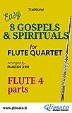 Flute 4 part of '8 Gospels & Spirituals' for Flute quartet: easy/intermediate (8 Gospels &...