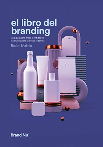 El libro del Branding: Una guía para crear identidades de marca para startups y demás